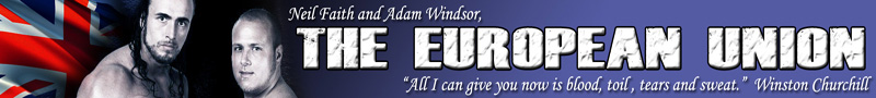 European Union Tag Team(Neil Faith & Adam Windsor)